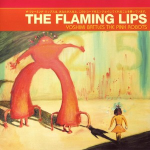 The_flaming_lips_Yoshimi_battles_the_pink_robots-2002